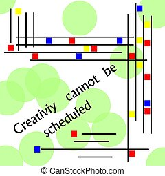 creativity cannot be scheduled