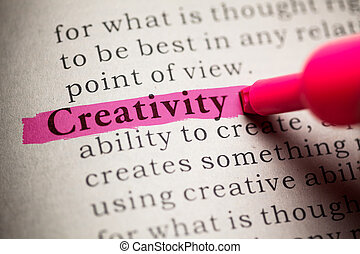 Creativity - Fake Dictionary, definition of the word...