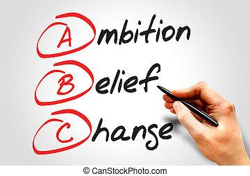 credenza, cambiamento, ambizione