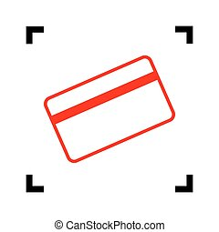 Credit card symbol for download. Vector. Red icon inside black focus corners on white background. Isolated.