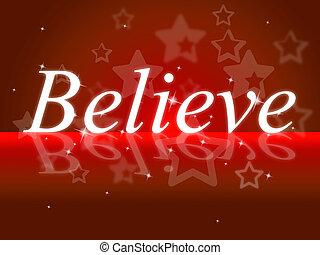 creer, exposiciones, creencia, esperanza, usted mismo