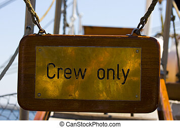 Crew Only sign on tall ship gangway