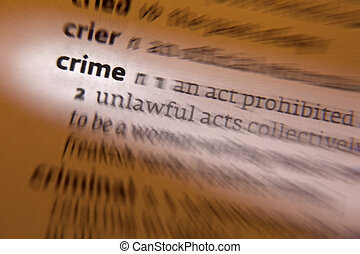 Crime - Dictionary Definition - Crime - an action or...