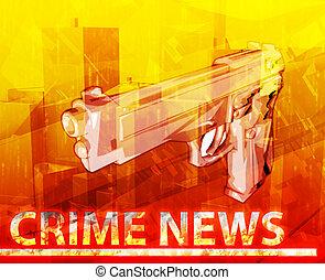 Crime news abstract concept digital illustration