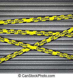 Crime Scene Metal Shutter