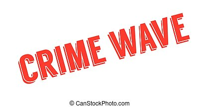Crime Wave rubber stamp. Grunge design with dust scratches....