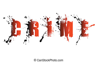 crime word - grunge crime word on white background