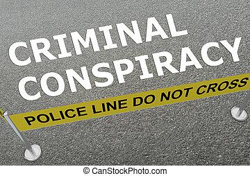 Criminal Conspiracy concept