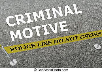 Criminal Motive concept - 3D illustration of 'CRIMINAL...