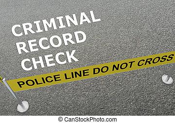 Criminal Record Check concept - 3D illustration of 'CRIMINAL...