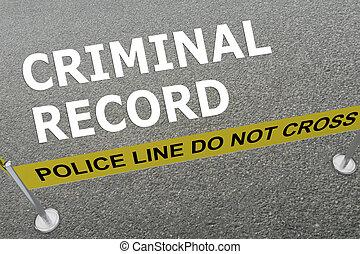 Criminal Record concept - 3D illustration of 'CRIMINAL...