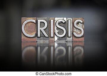 Crisis Letterpress - The word crisis written in vintage...