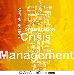 Crisis management background concept - Background concept...