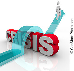 Crisis - Overcoming an Emergency with Disaster Plan - A man...