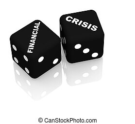 Crisis - Playing cubes with an inscription financial crisis