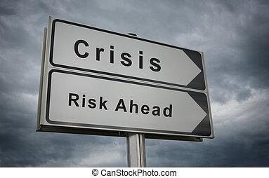 Crisis, Risk Ahead road sign.