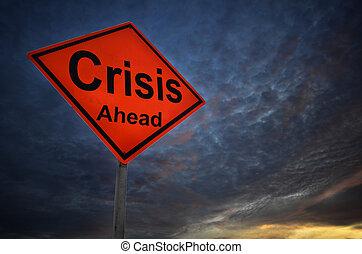 Crisis warning road sign