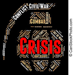 Crisis Word Indicates Hard Times And Adversity