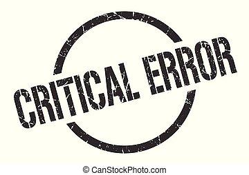 critical error stamp - critical error black round stamp