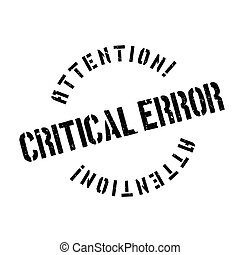 Critical error stamp - Critical error rubber stamp. Grunge...