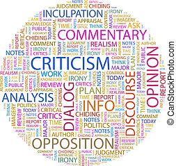 CRITICISM. Background concept wordcloud illustration. Print concept word cloud. Graphic collage.