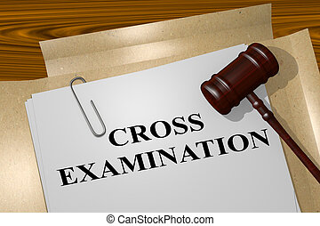 3D illustration of 'CROSS EXAMINATION' title on legal document