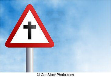 cross sign - a Christian concept warning sign with a cross...