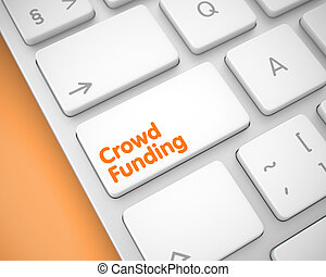 Crowd Funding - Text on White Keyboard Button. 3D.