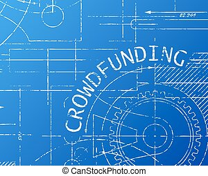 Crowdfunding Blueprint Machine - Crowdfunding text with gear...