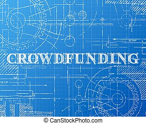 Crowdfunding Blueprint Technical Drawing
