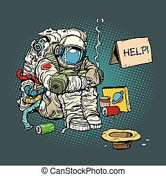 Crowdfunding concept. A poor homeless astronaut asks for ...
