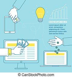 Crowdfunding, fund raising via Internet in order to get idea work