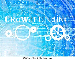 Crowdfunding High Tech Background - Crowdfunding word on...