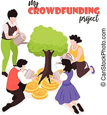 My crowdfunding project isometric symbolic composition with investors pouring water on tree rooted in coins vector illustration