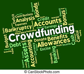 Crowdfunding Word Indicates Raise Funds And Capital - ...