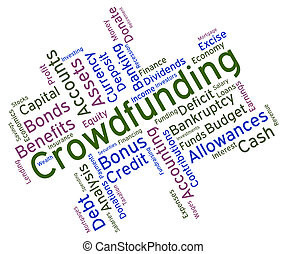 Crowdfunding Word Shows Raising Funds And Crowd-Funding -...