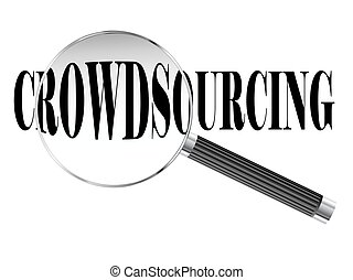 Crowdsourcing Magnifying Glass - Crowdsourcing text viewed...