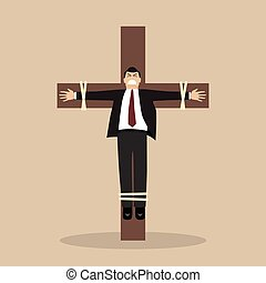 Crucified business man. Business concept