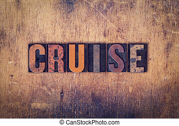 Cruise Concept Wooden Letterpress Type