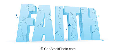 "Crumbling Faith - Word ""faith"" cracking and crumbling."