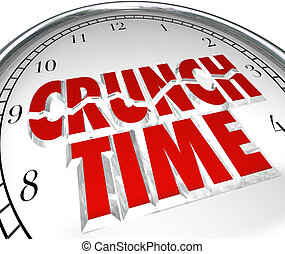 The words Crunch Time on a clock to illustrate a rush to beat a deadline, or countdown to the final moments of a race or other competition you want to win