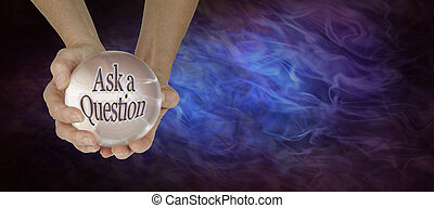 Crystal Ball showing Ask a Question
