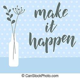 csinál, motivációs, -, azt, háttér, happen