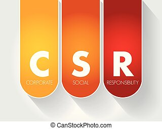 CSR - Corporate Social Responsibility acronym, business ...