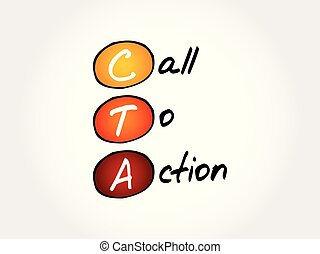CTA - Call To Action, acronym business concept background