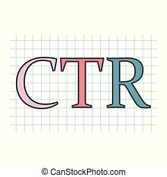 CTR (Click-through rate) acronym written on checkered paper sheet