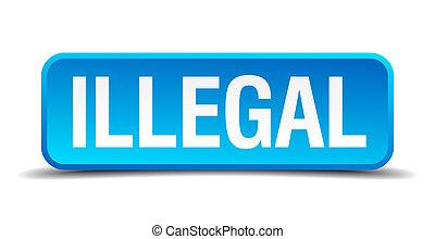 cuadrado azul, ilegal, botón, aislado, realista, 3d