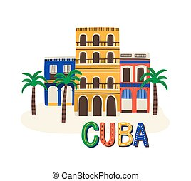Cuba colored sign and lettering. Cuban architecture, colorful building. Havana latino traditional colonial house surrounded by palms in flat vector cartoon illustration isolated on white background.