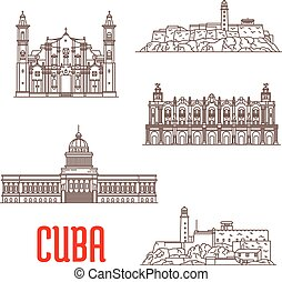Cuba tourist architecture, travel attraction icons. Great Theatre of Havana, Real Fuerza Fortress, San Carlos de la Cabana, National Capitol, St Christopher Havana Cathedral. Vector detailed facades