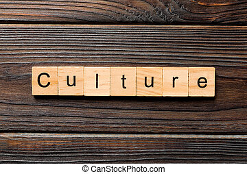 Culture word written on wood block. Culture text on wooden table for your desing, concept